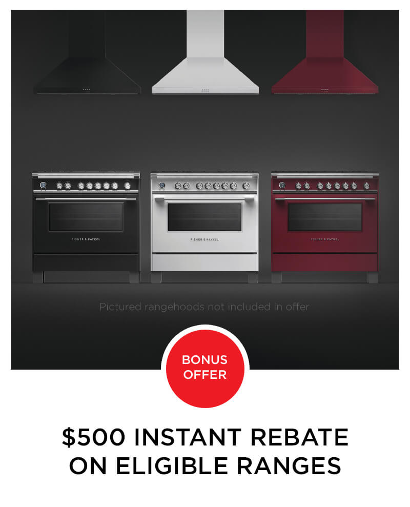 Fisher and Paykel $500 Range Rebate